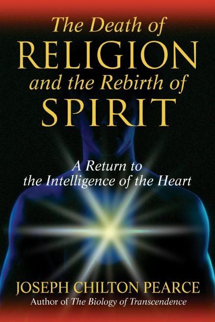 Death Of Religion & The Rebirth Of Spirit