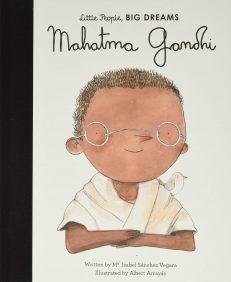 Little People, Big Dreams – Mahatma Gandhi