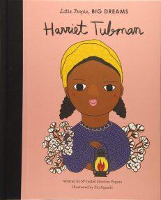Little People, Big Dreams – Harriet Tubman