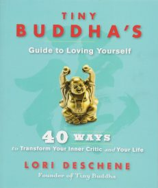 Tiny Buddha`s Guide To Loving Yourself