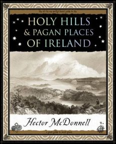 Holy Hills & Pagan Places Of Ireland